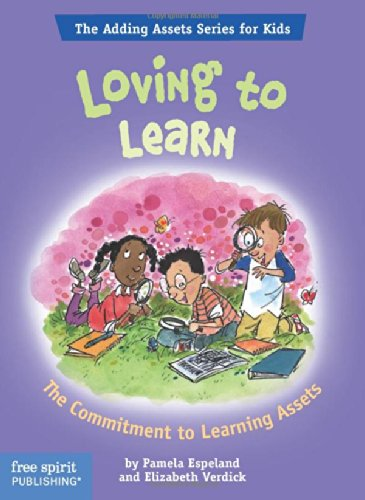 Loving To Learn: The Commitment to Learning Assets (The Adding Assets Series for Kids) (Teaching And Learning Strategies In Lifelong Learning)