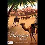 A Passover Blessing | Jayne D'Alessandro-Cox