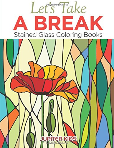 Lets Take Break Stained Coloring
