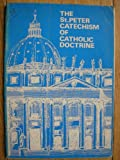 The St. Peter Catechism of Catholic Doctrine, Francis J. Ripley, 0903348004