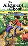 Allotment Ghost and Other Adventures, Bowkett, Stephen, 1855390817