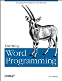 Learning Word Programming: Creating Word Macros and Beyond