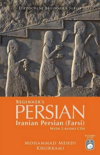 Beginner's Persian (Iranian Persian Farsi) with 2 Audio CDs (Hippocrene Beginner's)