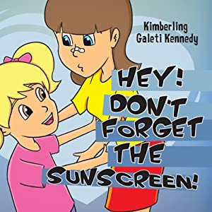 Hey, Don't Forget the Sunscreen! Audiobook