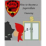Financing (How To Become a Supervillain Book 3)