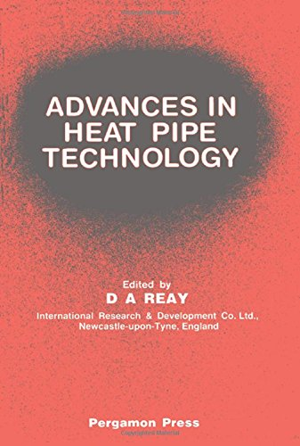 Advances in Heat Pipe Technology: Proceedings. Fourth Conference Held Sept 7-10, 1981 (International Heat Pipe Conference Proceedings)