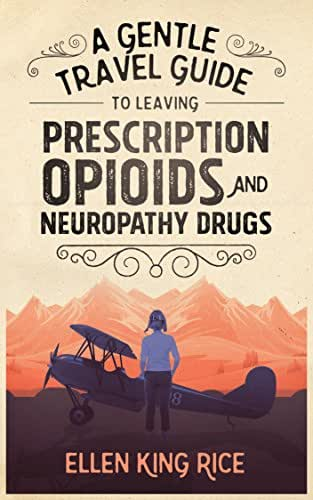 A Gentle Travel Guide to Leaving Prescription Opioids and Neuropathy Drugs