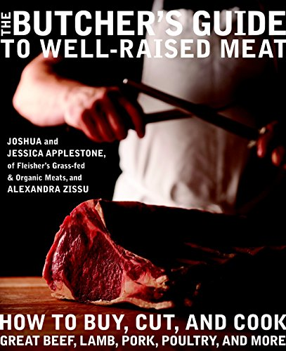 The Butcher's Guide toWell-RaisedMeat: How to Buy, Cut, and Cook Great Beef, Lamb, Pork, Poultry, and More (How To Cut Meat)