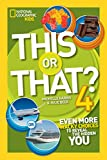 This or That 4: Even More Wacky Choices to Reveal the Hidden You (National Geographic Kids)