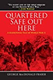 Book cover from Quartered Safe Out Here: A Harrowing Tale of World War II by George MacDonald Fraser