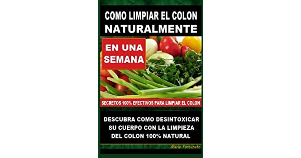 Amazon.com: Como Limpiar el Colon Naturalmente: Descubra ...