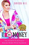 I LIKE MONEY: The Secrets To Actually Making Money With Facebook