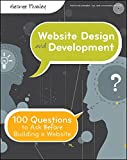 Website Design and Development: 100 Questions to Ask Before Building a Website