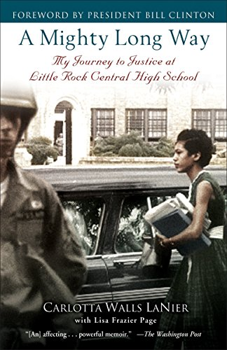 A Mighty Long Way: My Journey to Justice at Little Rock Central High School ()