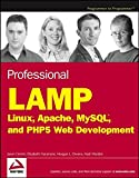 img - for Professional LAMP: Linux, Apache, MySQL and PHP5 Web Development book / textbook / text book