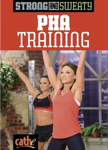 Strong and Sweaty Series PHA Training Cathe Friedrich