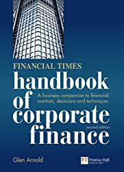 Financial Times Handbook of Corporate Finance: A Business Companion to Financial Markets, Decisions & Techniques