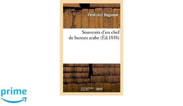 Souvenirs d un chef de bureau arabe ed histoire french