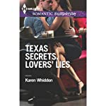 Texas Secrets, Lovers' Lies | Karen Whiddon