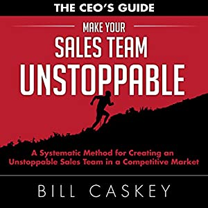 Make Your Sales Team Unstoppable Audiobook