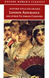 London Assurance and Other Victorian Comedies, Dion Boucicault and William S. Gilbert, 0192832964