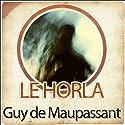Le Horla Audiobook by Guy de Maupassant Narrated by Hervé Lacroix