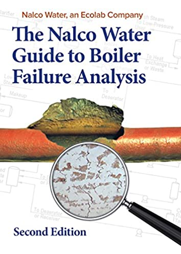 nalco guide to boiler failure analysis second edition nalco rh amazon com nalco guide to cooling water systems failure analysis nalco water guide to boiler failure analysis