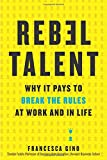 img - for Rebel Talent: Why It Pays to Break the Rules at Work and in Life book / textbook / text book