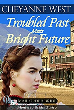 Troubled Past Meets Bright Future (Monterey Brides Series Book 2)