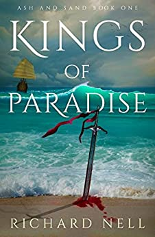 Kings of Paradise (Ash and Sand Book 1) by [Nell, Richard]