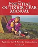 img - for The Essential Outdoor Gear Manual: Equipment Care and Repair for Outdoorspeople by Annie Getchell (1995-01-01) book / textbook / text book