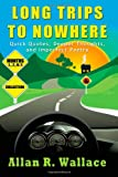 Long Trips to Nowhere, Months 1, 2, And 3, Allan Wallace, 1490527427