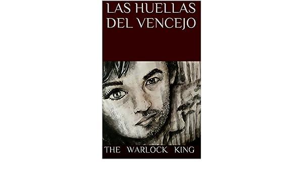 LAS HUELLAS DEL VENCEJO (Spanish Edition) - Kindle edition by THE WARLOCK KING, Jackie Ferreira. Literature & Fiction Kindle eBooks @ Amazon.com.