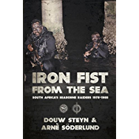 Iron Fist From The Sea: South Africa's Seaborne Raiders 1978-1988