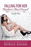 img - for Falling for her Brother's Best Friend (Tea for Two Book 1) book / textbook / text book