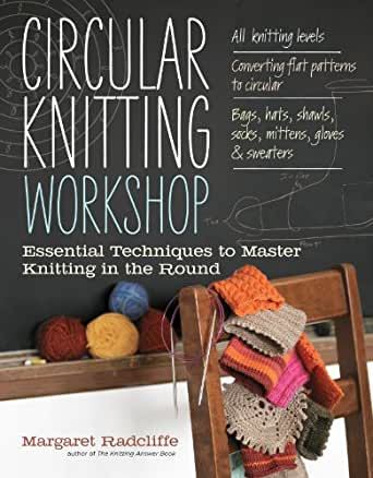 Amazon Circular Knitting Workshop Essential Techniques To