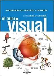 Dicc. Mini Visual Francés-Español Larousse - Diccionarios