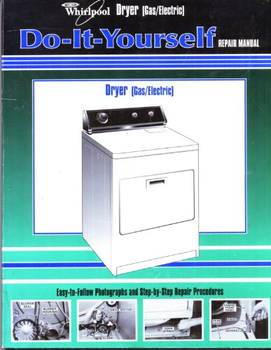 - Do-It-Yourself Repair Manual Dryer (Gas/Electric) 1998