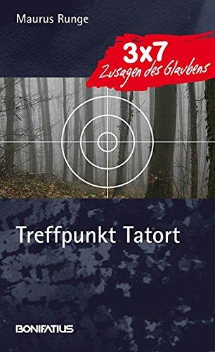 Treffpunkt Tatort (3 x 7 Zusagen des Glaubens)