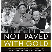 Not Paved With Gold: Italian-Canadian Immigrants in the 1970s