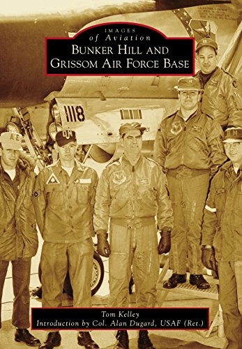 Usaf Base (Bunker Hill and Grissom Air Force Base (Images of Aviation))