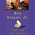 Feet on the Street: Rambles Around New Orleans | Roy Blount