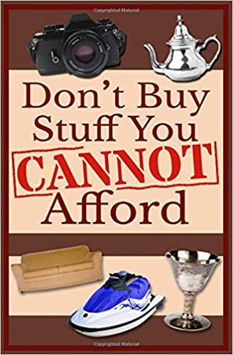 Don't Buy Stuff You Cannot Afford: James Obvious