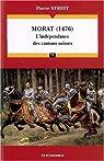 La bataille de morat 1476 - l'independance des cantons suisses par Streit