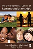 The Developmental Course of Romantic Relationships 1st Edition