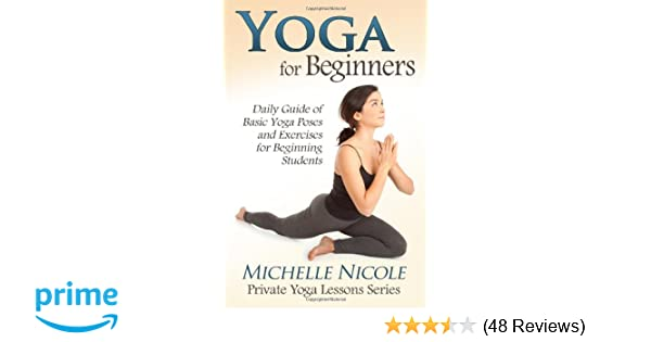 Yoga for Beginners: The Daily Guide of Basic Yoga Poses and ...