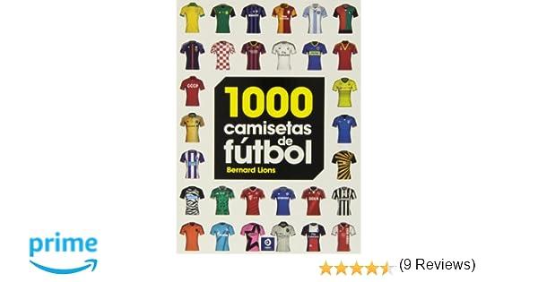 1000 Camisetas de fútbol (Grandes obras ilustradas): Amazon.es: Bernard Lions: Libros