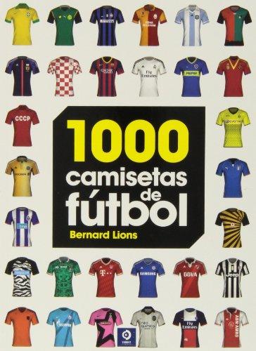 Descargar Libro 1000 Camisetas De Fútbol Bernard Lions