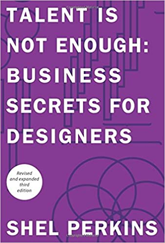 Amazon talent is not enough business secrets for designers amazon talent is not enough business secrets for designers 3rd edition graphic design visual communication courses 9780321984111 shel fandeluxe Images