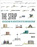 img - for The Strip: Las Vegas and the Architecture of the American Dream (Leonardo Book) book / textbook / text book